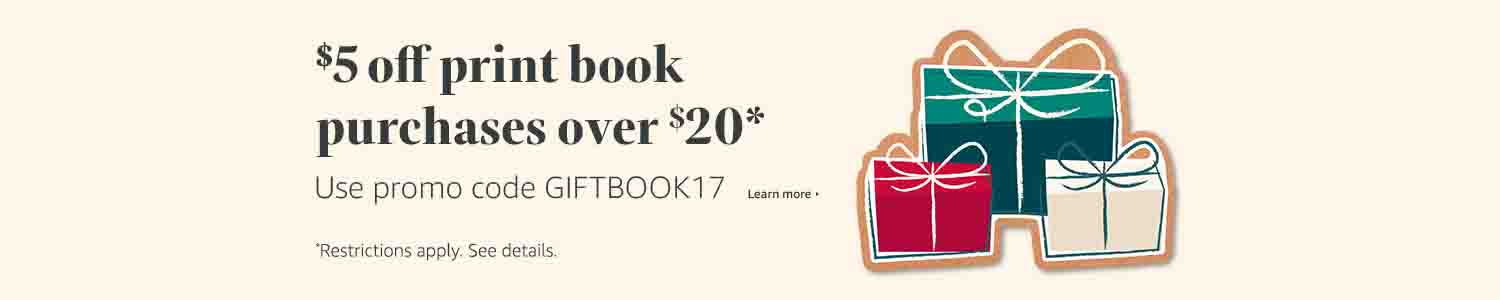Promo code 'GIFTBOOK17' for $5 off any print book at Amazon