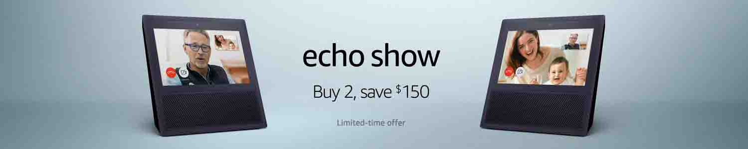 promo code 'SHOW2PACK' on purchase of 2 Amazon Echo Show