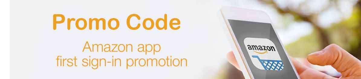 Promo code for first time sign into Amazon mobile app