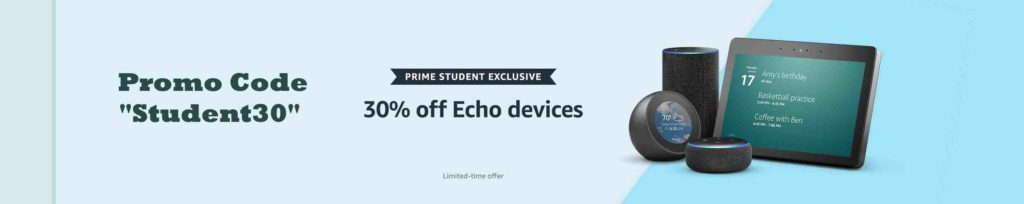 PRIME STUDENT PROMO CODE 'STUDENT30' FOR 30% OFF AMAZON ECHO DEVICES